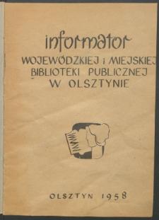 Informator Wojewódzkiej i Miejskiej Biblioteki Publicznej w Olsztynie, 1958, nr 1