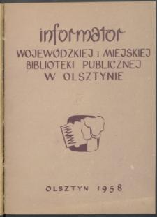 Informator Wojewódzkiej i Miejskiej Biblioteki Publicznej w Olsztynie, 1958, z. 4