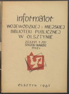 Informator Wojewódzkiej i Miejskiej Biblioteki Publicznej w Olsztynie, 1962, z. 1